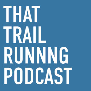 That Trail Running Podcast