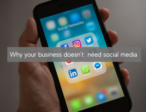 Why your business doesn't need social media