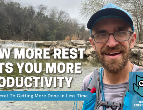 Why Rest is Critical to Entrepreneurial Productivity
